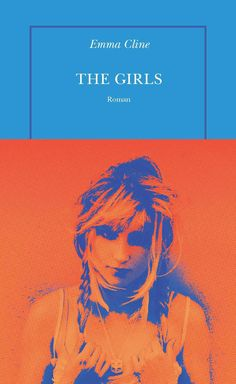 The Girls - Emma Cline - Plume de Cajou