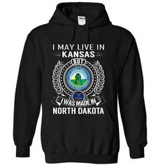 I Love I May Live in Kansas But I Was Made in North Dakota Shirts & Tees