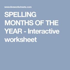 SPELLING MONTHS OF THE YEAR - Interactive worksheet