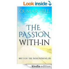 Flurries of Words: BOOK OF THE DAY: The Passion With-In by Oumar Hill...