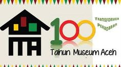 100 Years of Museum Aceh (Indonesia)
