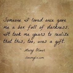 Box full of darkness - Mary Oliver