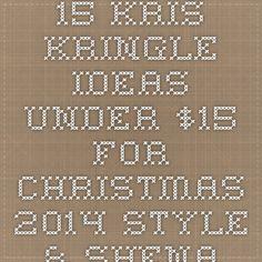 15 Kris Kringle Ideas Under $15 for Christmas 2014 - Style & Shenanigans