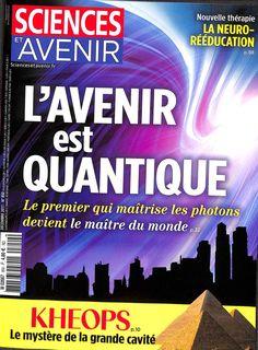 Sciences et Avenir n°850 de décembre 2017 *L'avenir est quantique