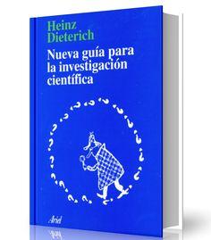 La nueva guía para la investigación científica – Heinz Dieterich – Ebook – PDF     http://librosayuda.info/2016/08/17/la-nueva-guia-para-la-investigacion-cientifica-heinz-dieterich-ebook-pdf/