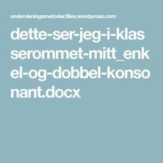 dette-ser-jeg-i-klasserommet-mitt_enkel-og-dobbel-konsonant.docx Mittens, Fingerless Mitts, Fingerless Mittens, Gloves