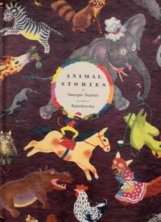 ''Animal Stories'' by Georges Duplaix 1944, ill. Feodor Rojankovsky
