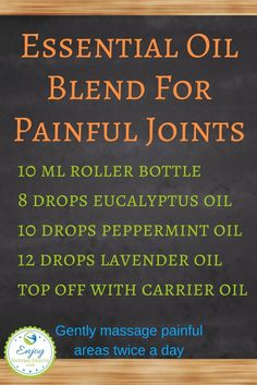 Powerful Essential Oils Blend For Painful Joints