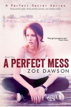 (A Sexy New Adult Contemporary Romance by Bestselling, Award-Winning Author Karen Anders! [Writing as Zoe Dawson] A Perfect Mess has 4.1 Stars with 47 Reviews on Amazon)