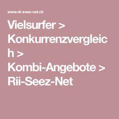 Vielsurfer > Konkurrenzvergleich > Kombi-Angebote > Rii-Seez-Net