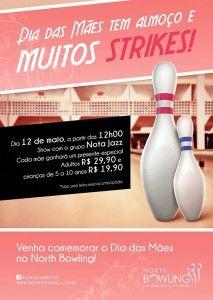 Dia das Mães tem almoço e muitos strikes. Venha comemorar este dia no North Bowling Restaurante & Choperia.