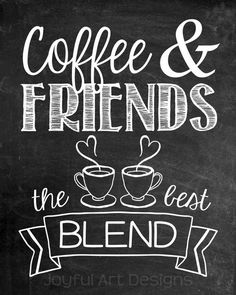 Coffee and Friends the Best Blend. Chalkboard by JoyfulArtDesigns Coffee Bar Home, Coffee Love, Coffee Art, Cute Coffee Quotes, Drawing Coffee, Coffee Humor, Black Coffee, Coffee Chalkboard, Blackboard Art