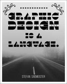 graphic design is a language. #quote #quotes #quotation #quotations #words #wisdom #wordsofwisdom #design #language #graphicdesign #designer #graphicdesigner  (http://trinadlambert.com)