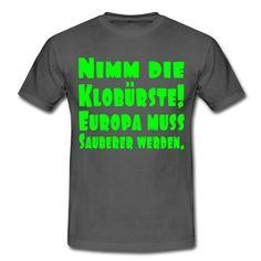Also ganz simpel, nur als Gag - Humor für Partys gedacht. Es gab auch mal eine Klobürsten Demo in Hamburg ...Oder ist Klobürste schon verboten?