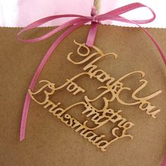 """Bridesmaid Gift Tags: Set of Four """"Thank You for Being My Bridesmaid"""" Lasercut Wood Gift Tags"""
