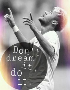 dream it do it live it Soccer Pictures, Soccer Pics, Dream It Do It, Messi And Neymar, Good Soccer Players, Soccer Boots, World Cup 2014, Play Soccer, Ronaldo