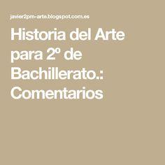 Historia del Arte para 2º de Bachillerato.: Comentarios