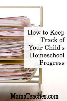 How to Keep Track of Your Child's Homeschool Progress - Homeschool portfolio tips and tricks to make the end of the school year much easier.  MamaTeaches.com