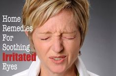 18 Home Remedies For Soothing Irritated Eyes- great way to provide relief without using chemical drops.