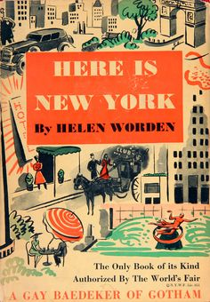 Worden, Helen. Here Is New York, A Gay Baedeker of Gotham. First Edition. 1939.