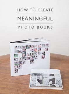 How to Create Meaningful Photo Books (she: Amy).