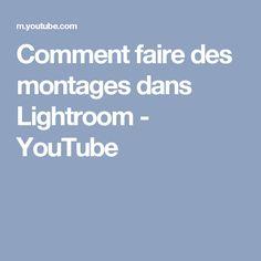 Comment faire des montages dans Lightroom - YouTube