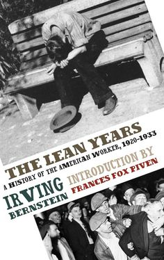 The Lean Years: A History of the American Worker, 1920-1933 - Irving Bernstein - Google Books