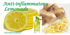 Lemonade with lemon and ginger. Excellent to fight inflammation. http://glutenfreelady.nl/anti-inflammatory-lemonade/