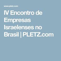 IV Encontro de Empresas Israelenses no Brasil | PLETZ.com