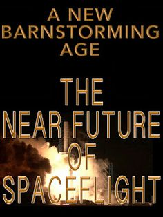 A New Barnstorming Age: the Near Future of Manned Spaceflight David Brin, Near Future, Nasa, Science Fiction, Highlights, Technology, Space, Books, Sci Fi