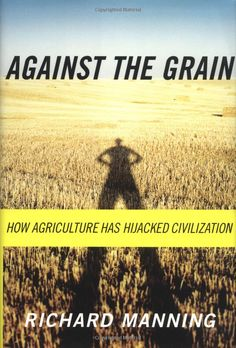 Against the Grain by Richard Manning