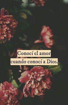 Conocí el amor cuando conocí a Dios
