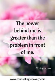 Great 12 step quote reminding us that Higher Power is greater than any problem. In 12 step recovery learning how to handle life without substances. There are valuable lessons to be leaned in addiction or codependency recovery. Click the image to read more.