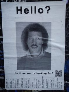Is it me you're looking for?     This still makes me laugh everytime I see it!