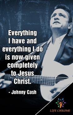 """""""Everything I have and everything I do is now given completely to Jesus Christ. Quotes By Famous People, People Quotes, Quotes About God, Wise Quotes, Johnny Cash Quotes, Quotes And Notes, Country Singers, Heavenly Father, Christian Quotes"""