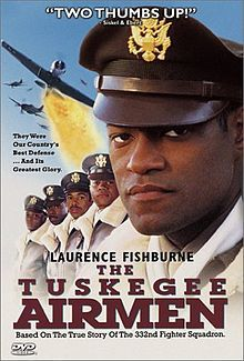 The Tuskegee Airmen is a 1995 HBO television movie based on the exploits of an actual groundbreaking unit, the first African American combat pilots in the United States Army Air Corps, that fought in World War II. The film was directed by Robert Markowitz and stars Laurence Fishburne, Cuba Gooding, Jr., John Lithgow, and Malcolm-Jamal Warner.