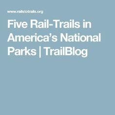 Five Rail-Trails in America's National Parks | TrailBlog