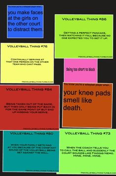 These are soooo true!!!!! You are so a volleyball player when you say i have done this our so true hahaha n