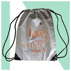 Turnbeutel - Sportbeutel TANZ MAL silber mit Spruch in kupfer - ein  Designerstück von KOAHEA bei 04ee794375