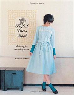 Stylish Dress Book: Clothing for Everyday Wear: Amazon.co.uk: Yoshiko Tsukiori: 8601404697876: Books