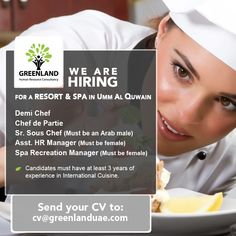 We are hiring for a Resort and Spa in Umm Al Quwain ✔Demi Chef ✔Chef de Partie ✔Sr. Sous Chef (must be an Arab male) ✔Asst. HR Manager (Must be female) ✔Spa Recreation Manager (Must be female) 🌏Candidates must have at least 3 years of experience in International Cuisine. ✉Please send your CV to cv@greenlanduae.com #GreenlandUAE #Hiring #ResortandSpa #Resort #Spa #Chef #Manager #SousChef #FemaleChef #Jobs #Job #UmmAlQuwain #UAE