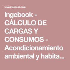 Ingebook - CÁLCULO DE CARGAS Y CONSUMOS - Acondicionamiento ambiental y habitabilidad en arquitectura