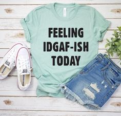 Feeling IDGAF Today Funny Unisex Shirt Sarcastic Shirt for Women Novelty Shirts Funny Saying Shirts Womens Offensive Shirt Sayings - Funny Shirt Sayings - Ideas of Funny Shirt Sayings - Vinyl Shirts, Mom Shirts, Cute Shirts, T Shirts For Women, Funny Shirts Women, Funny Tee Shirts, T Shirt Slogans, Funny Graphic Tees, Hipster Shirts