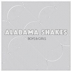 Alabama Shakes - Boys & Girls at Discogs