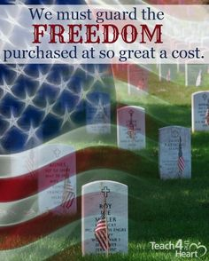 The Cost of Our Freedom & Why We Must Guard It | Teach 4 the Heart