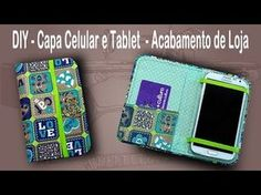 DIY - Capinha para Celular ou Tablet - Case - Porta Celular ou Tablet - Patchwork - YouTube Diy Wallet Phone Case, Cell Phone Pouch, Scrap Fabric Projects, Sewing Projects, Wristlet Tutorial, Capas Kindle, Homemade Phone Cases, Tablet Cover, Ipad Tablet