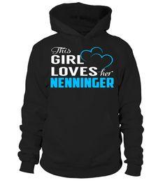 This Girl Love Her NENNINGER Last Name T-Shirt #Nenninger