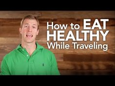How to Eat Healthy While Traveling - http://www.nopasc.org/how-to-eat-healthy-while-traveling/