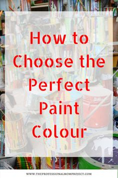 Painting your home? Check out these 4 easy steps to choosing the perfect paint colour and get tips on making the right decision.