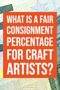 What is a fair consignment percentage for craft artists? If you want to sell crafts on consignment, first learn what fees are typical, so you can negotiate a fair consignment agreement. Best Business Ideas, Business Articles, Business Tips, Business Marketing, Content Marketing, Internet Marketing, Media Marketing, Affiliate Marketing, Digital Marketing